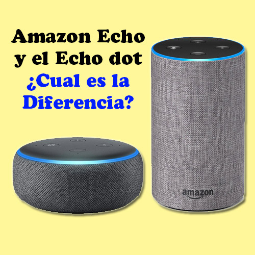 Echo vs Echo dot Descubre la principal Diferencia entre el Amazon Echo dot y Echo