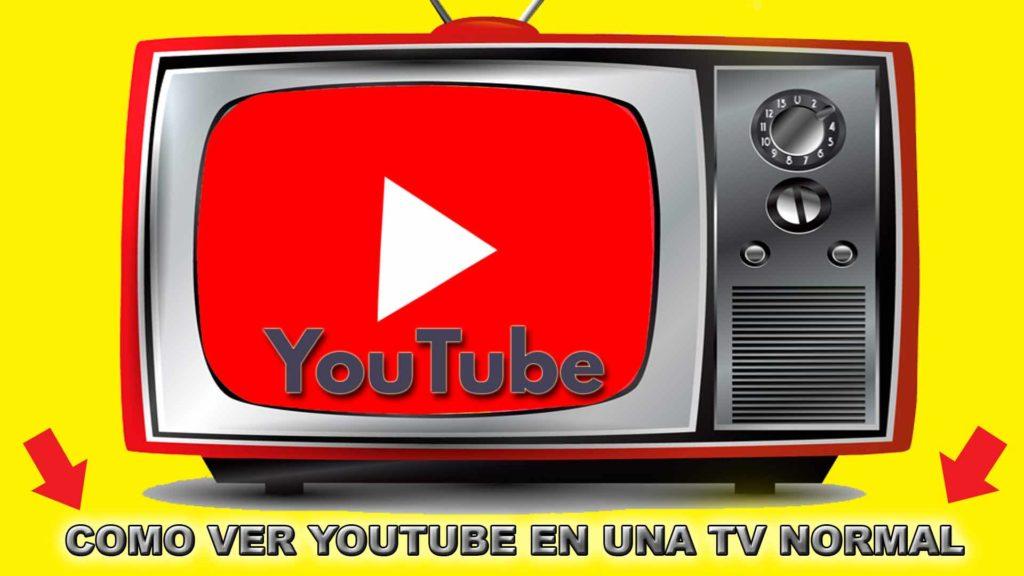 como ver youtube en una tv normal