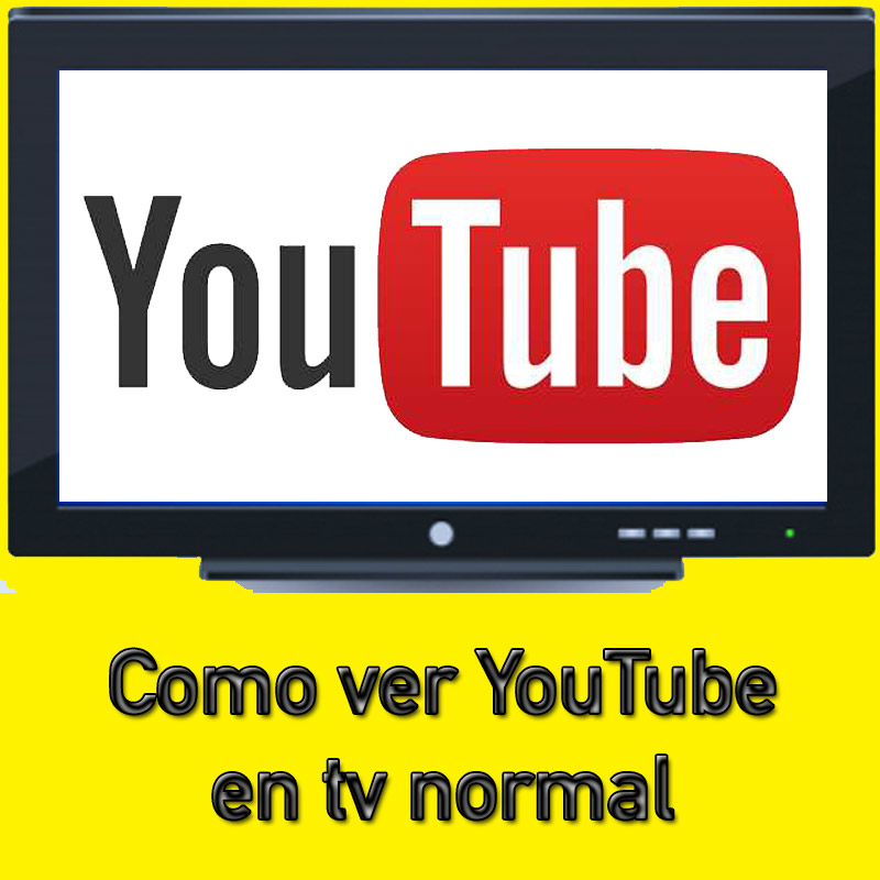 como ver youtube en tv normal
