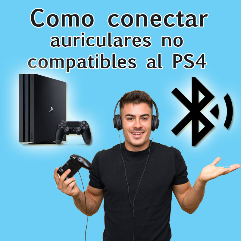 conectar audífonos bluetooth a ps4 no compatibles