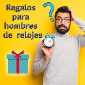 regalo para hombres de relojes