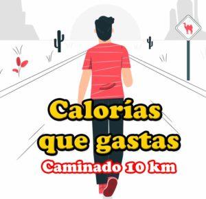 Cuantas calorias se queman andando 10 km