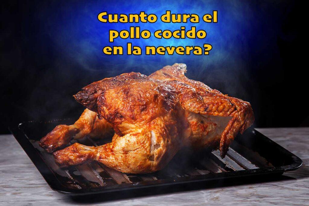 cuanto dura el pollo cocinado en la nevera